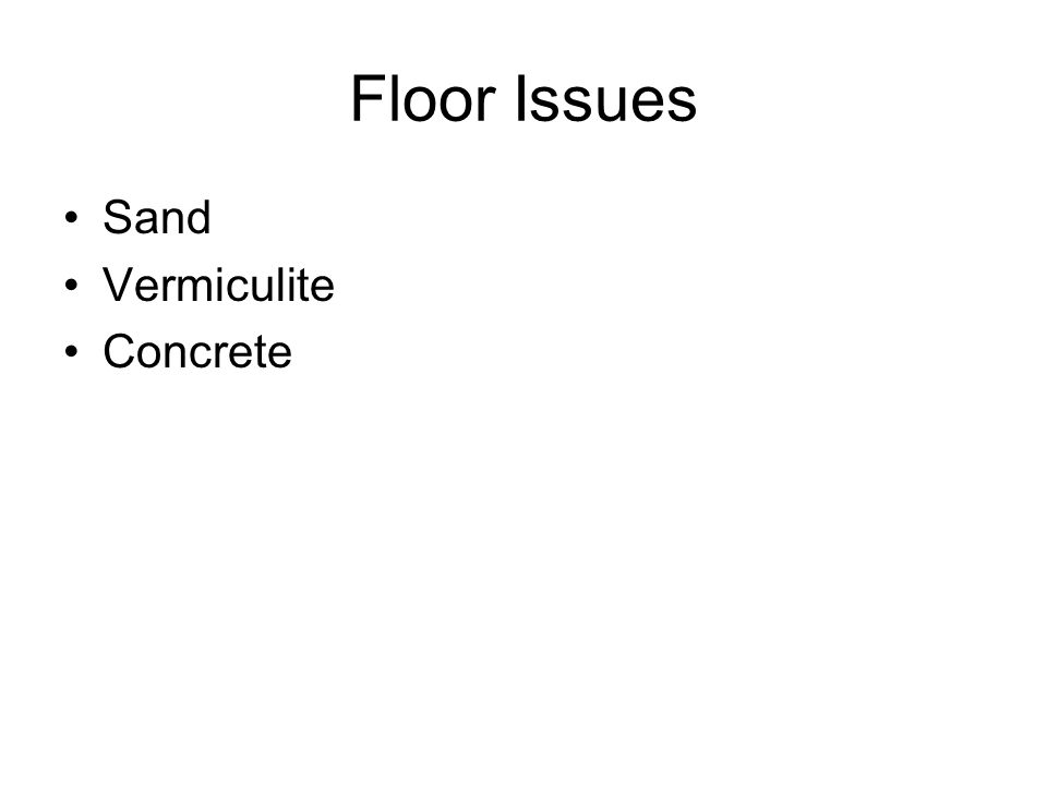 Floor Issues Sand Vermiculite Concrete