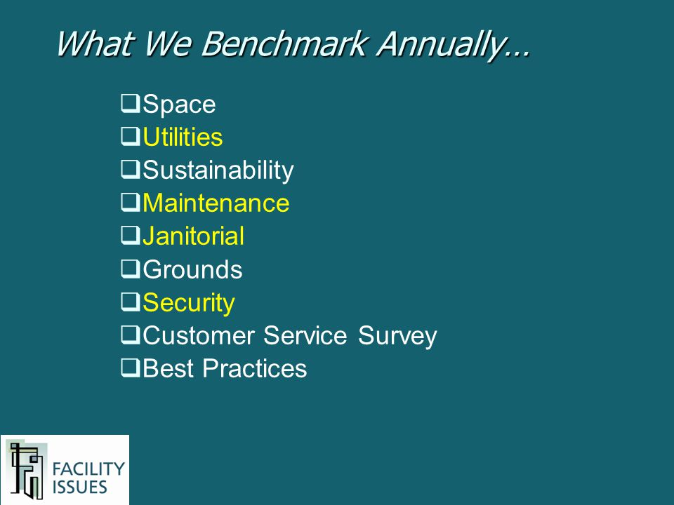 Space Utilities Sustainability Maintenance Janitorial Grounds Security Customer Service Survey Best Practices What We Benchmark Annually…
