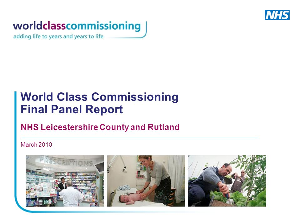 World Class Commissioning Final Panel Report NHS Leicestershire County and Rutland March 2010
