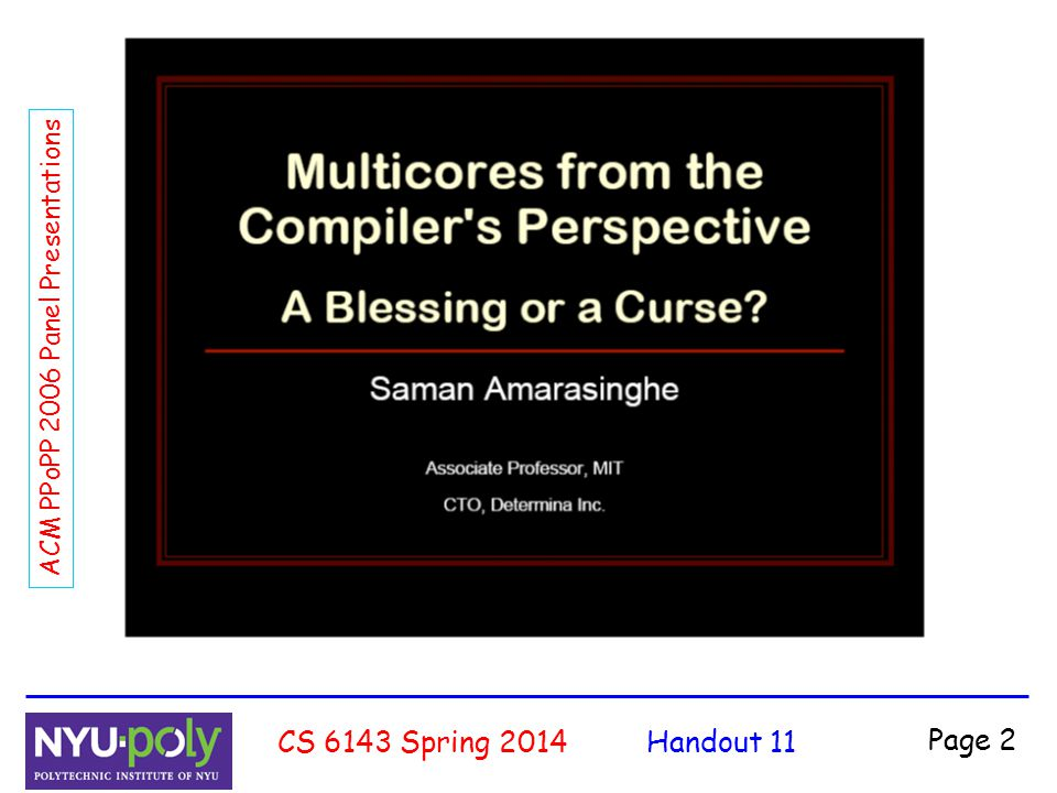 Handout 11CS 6143 Spring 2014 Page 2 ACM PPoPP 2006 Panel Presentations
