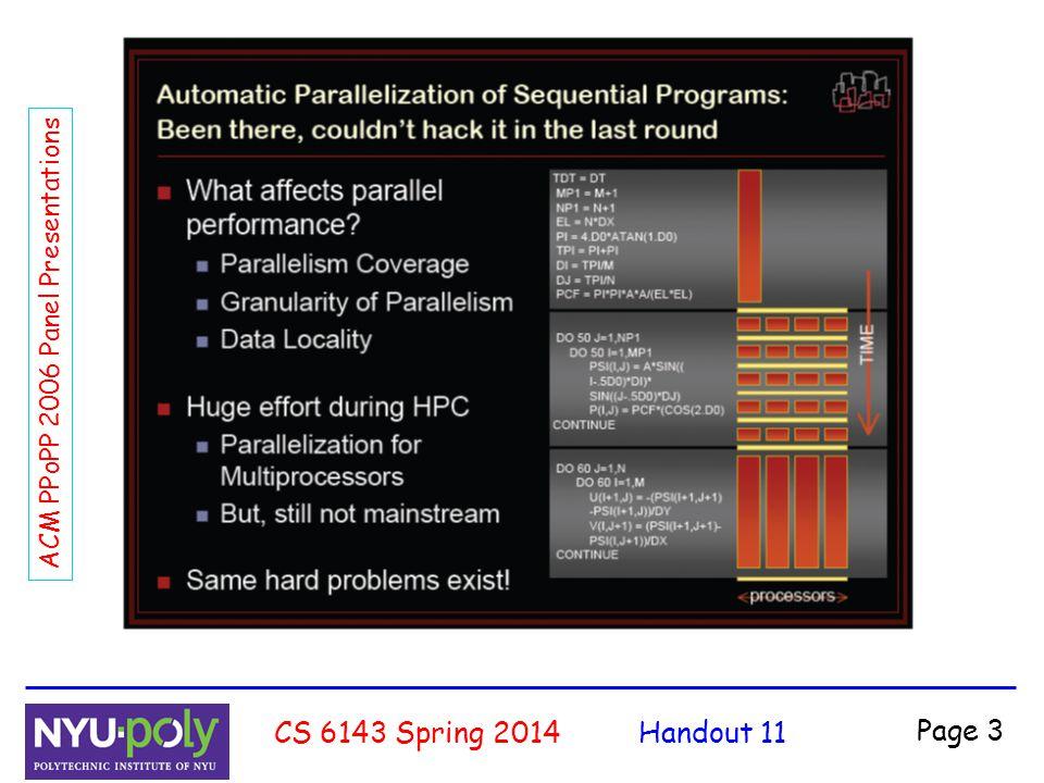 Handout 11CS 6143 Spring 2014 Page 44 ACM PPoPP 2006 Panel Presentations