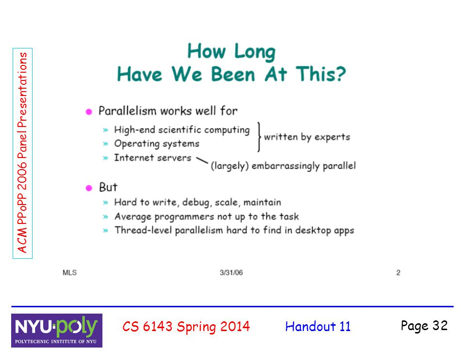 Handout 11CS 6143 Spring 2014 Page 32 ACM PPoPP 2006 Panel Presentations