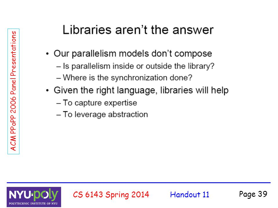 Handout 11CS 6143 Spring 2014 Page 39 ACM PPoPP 2006 Panel Presentations
