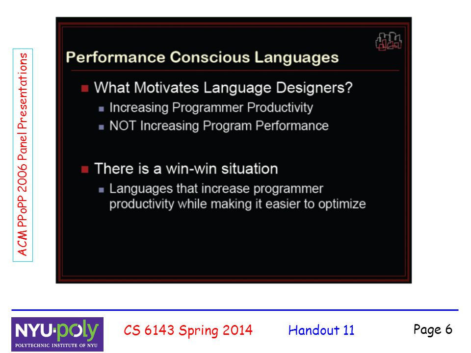 Handout 11CS 6143 Spring 2014 Page 27 ACM PPoPP 2006 Panel Presentations
