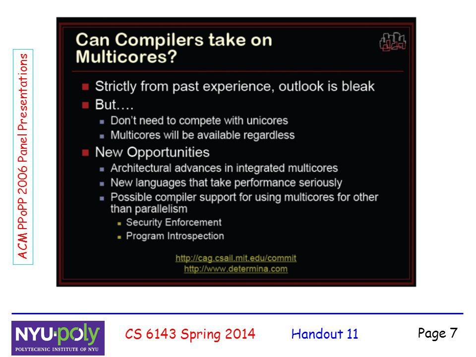 Handout 11CS 6143 Spring 2014 Page 7 ACM PPoPP 2006 Panel Presentations