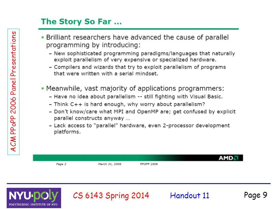 Handout 11CS 6143 Spring 2014 Page 10 ACM PPoPP 2006 Panel Presentations