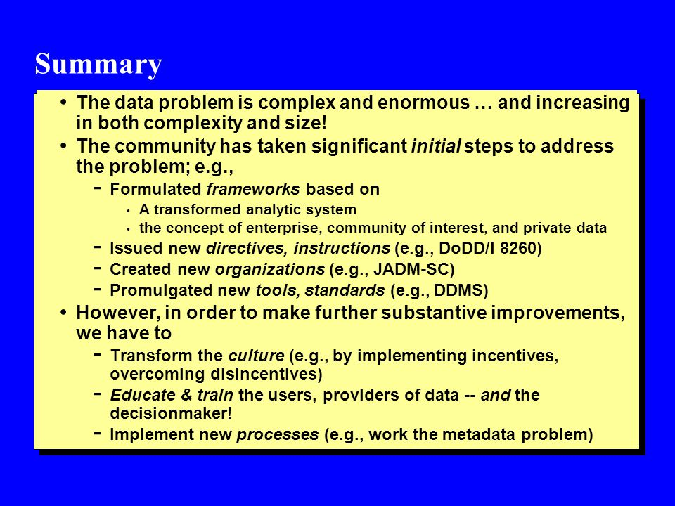 The data problem is complex and enormous … and increasing in both complexity and size.