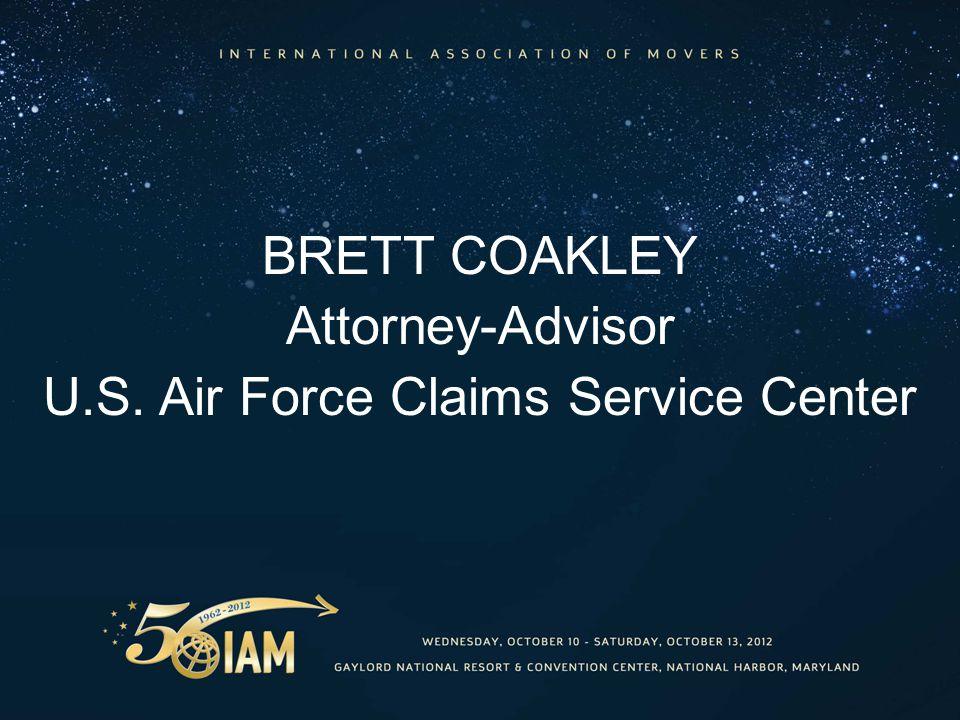 BRETT COAKLEY Attorney-Advisor U.S. Air Force Claims Service Center