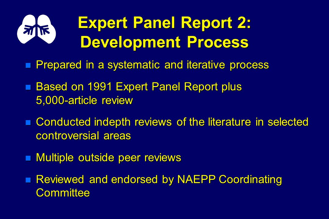 Expert Panel Report 2: Documentation of Recommendations n Cited studies that support the recommendations n When clear recommendations could not be extracted from the literature, they are labeled based on the opinion of the Expert Panel