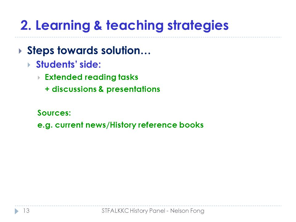 2. Learning & teaching strategies Steps towards solution… Students side: Extended reading tasks + discussions & presentations Sources: e.g. current ne