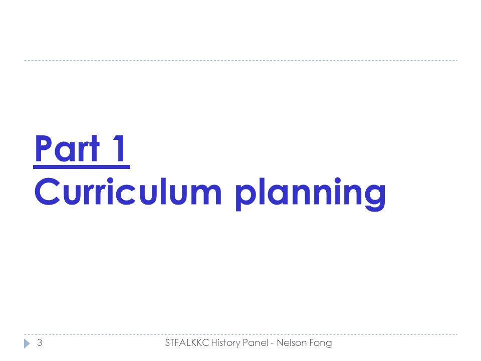 Part 1 Curriculum planning 3STFALKKC History Panel - Nelson Fong