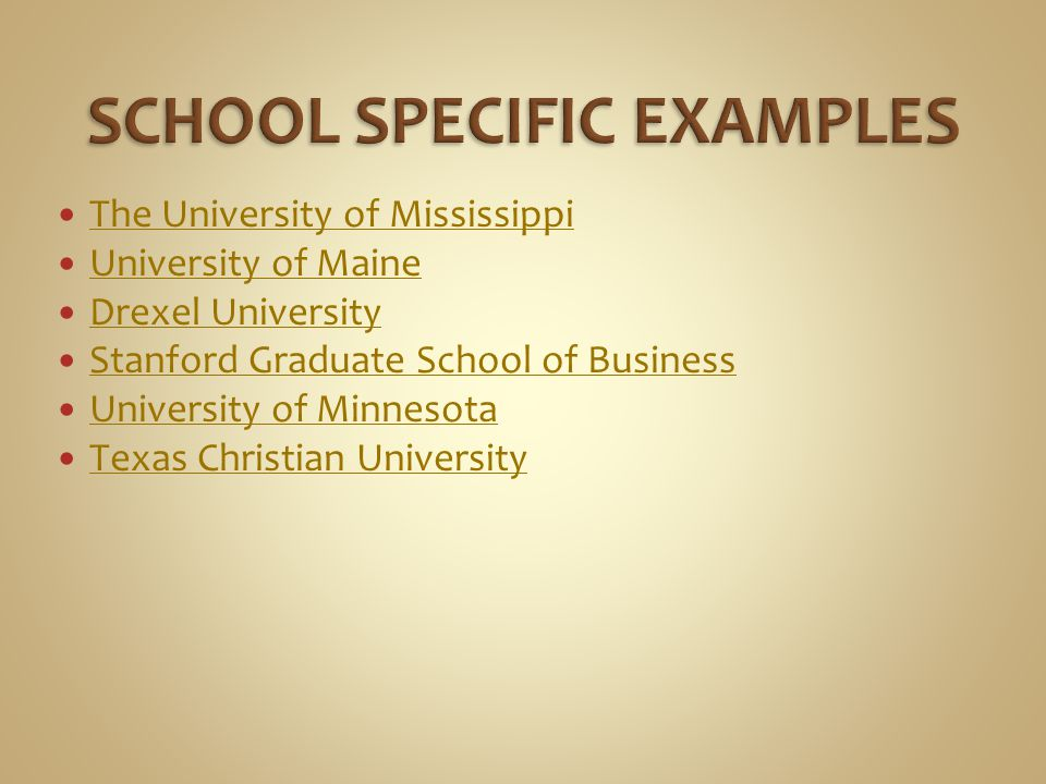 The University of Mississippi University of Maine Drexel University Stanford Graduate School of Business University of Minnesota Texas Christian Unive