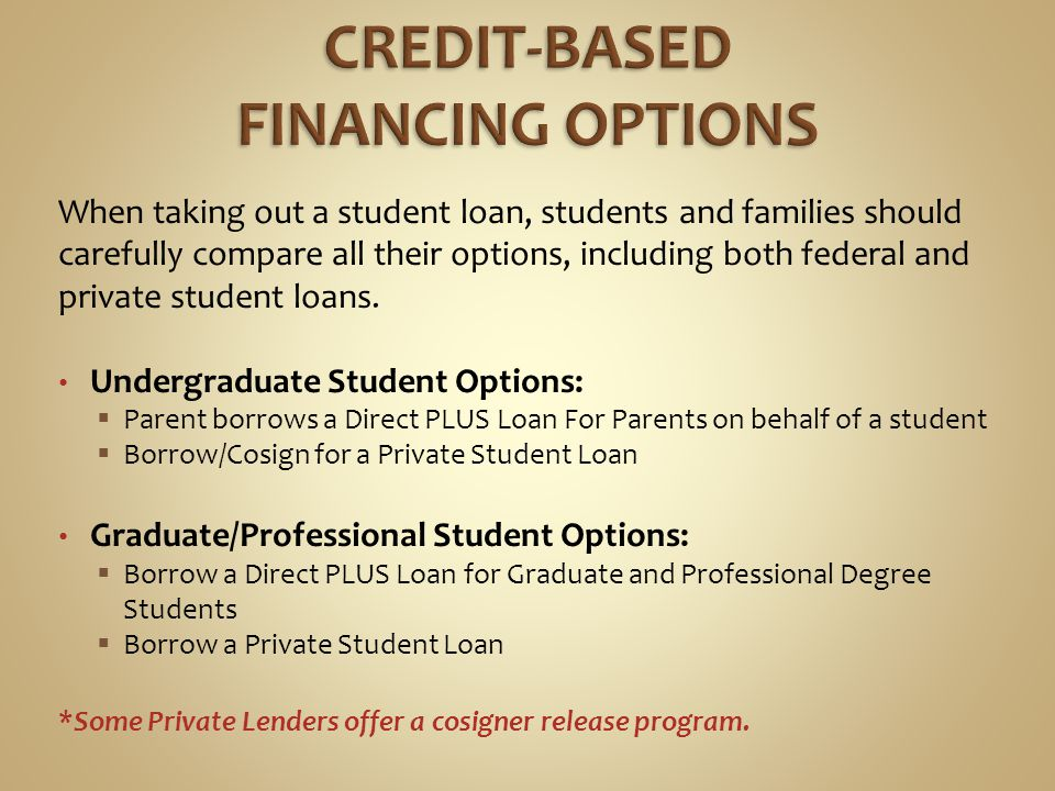 When taking out a student loan, students and families should carefully compare all their options, including both federal and private student loans.