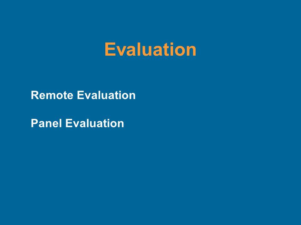 Evaluation Remote Evaluation Panel Evaluation