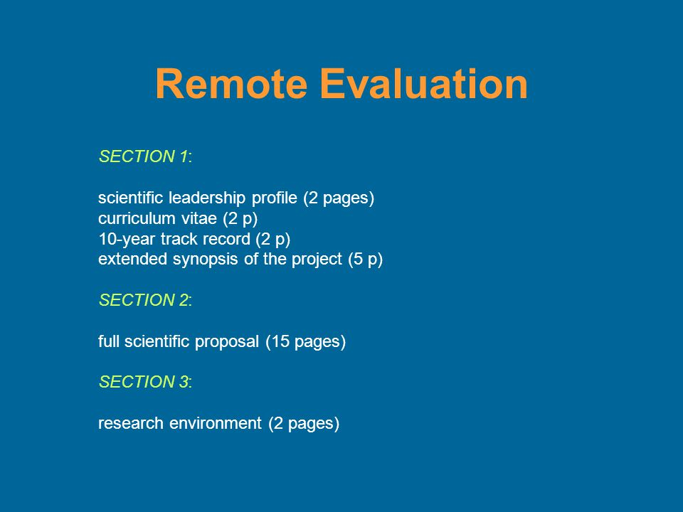 Step 1 Remote evaluation: Assignment to 4 panel members per proposal + when necessary external PM Approx.