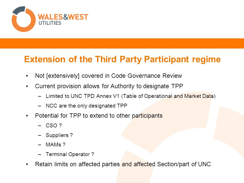 Extension of the Third Party Participant regime Not [extensively] covered in Code Governance Review Current provision allows for Authority to designat