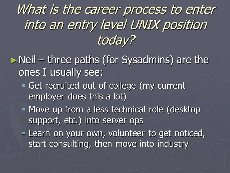 What is the career process to enter into an entry level UNIX position today.