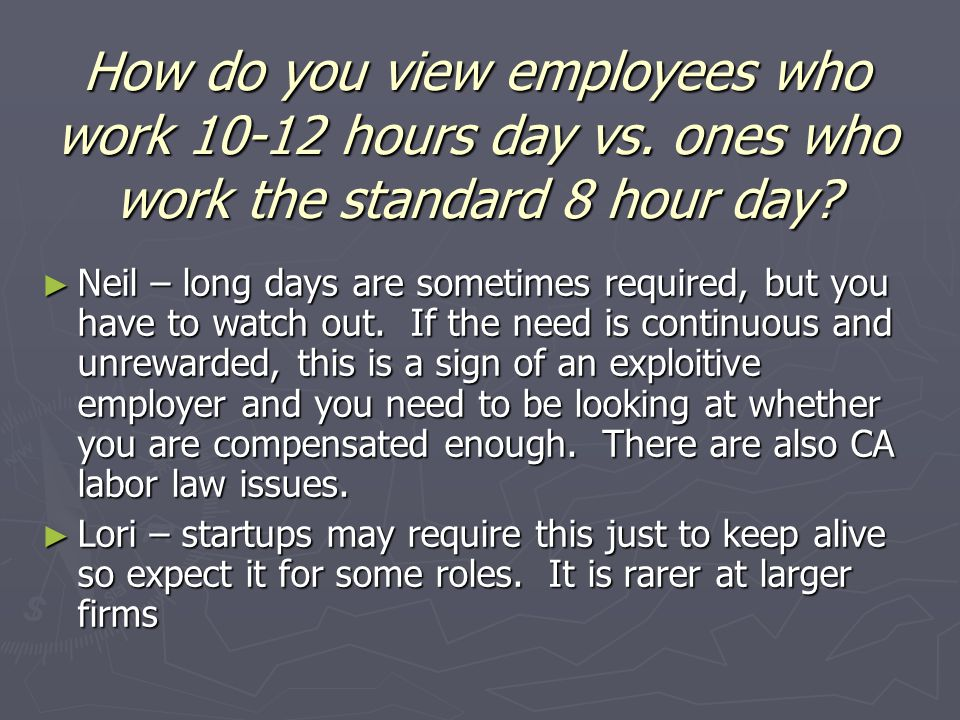 How do you view employees who work hours day vs.