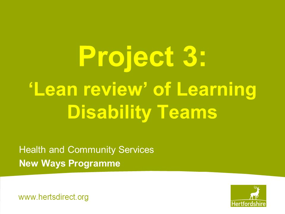 Project 3: Lean review of Learning Disability Teams Health and Community Services New Ways Programme