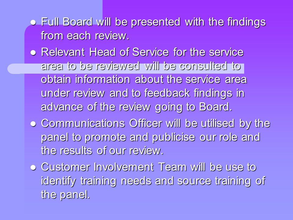 HHT Staff and Teams will be asked for their opinion about the service area under review so that the panel can reach a clear understanding about service delivery, performance, quality and costs.