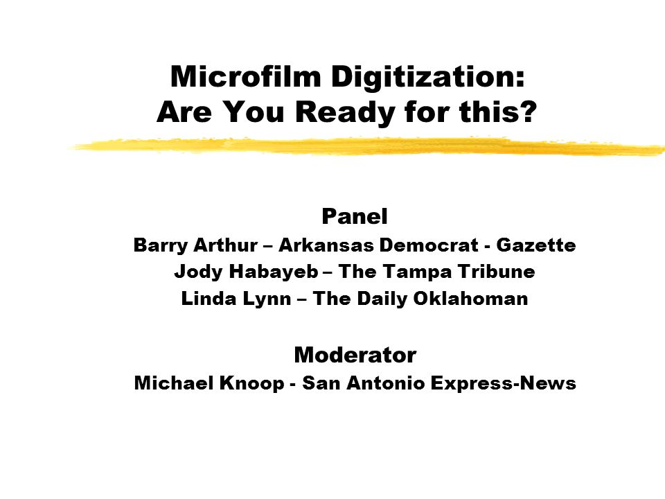 Microfilm Digitization: Are You Ready for this.