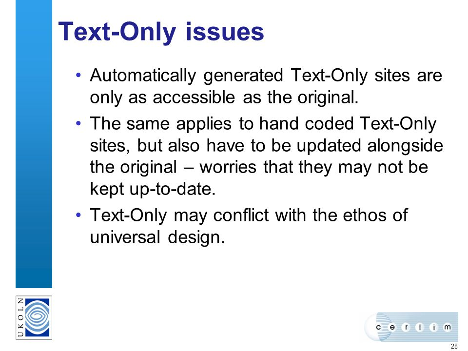 28 Text-Only issues Automatically generated Text-Only sites are only as accessible as the original.