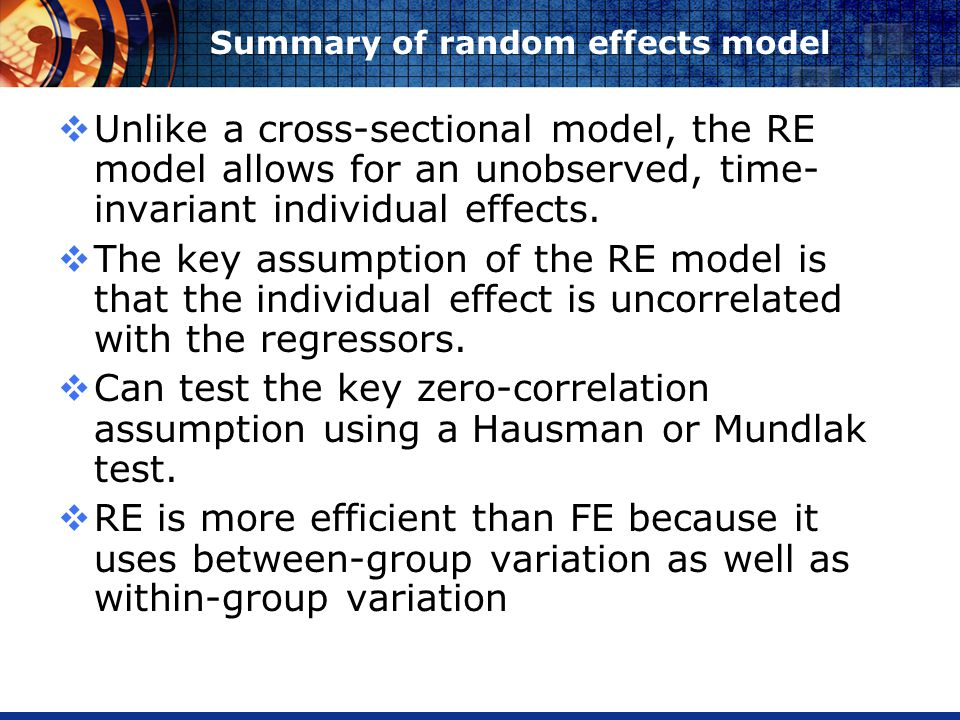 Summary of random effects model Unlike a cross-sectional model, the RE model allows for an unobserved, time- invariant individual effects.