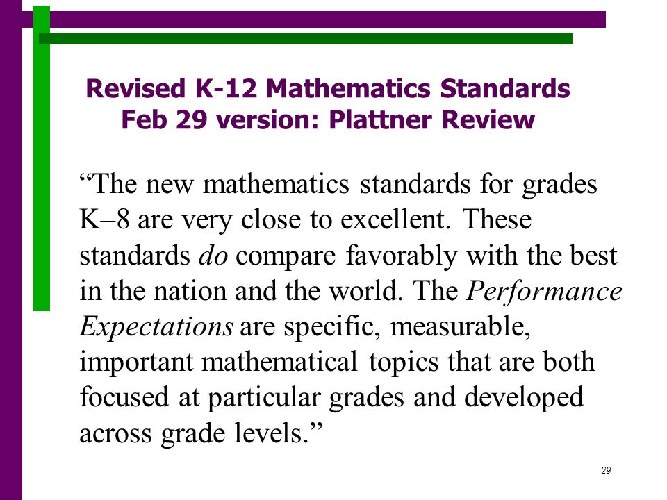 29 Revised K-12 Mathematics Standards Feb 29 version: Plattner Review The new mathematics standards for grades K–8 are very close to excellent.