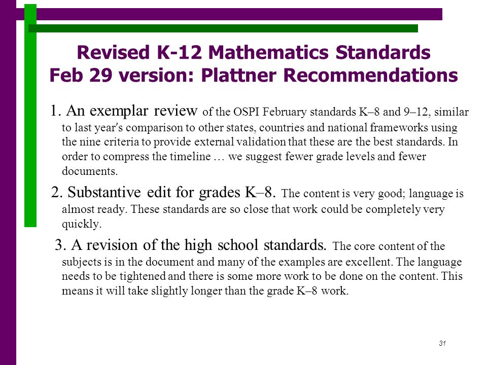 31 Revised K-12 Mathematics Standards Feb 29 version: Plattner Recommendations 1.