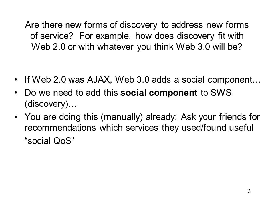 4 New challenges - summary: How can the Web help for highly dynamic scenarios (news much more recent on blogs than on official news channels) add the social component Create + PROMOTE lightweight service description vocabularies and ontologies.