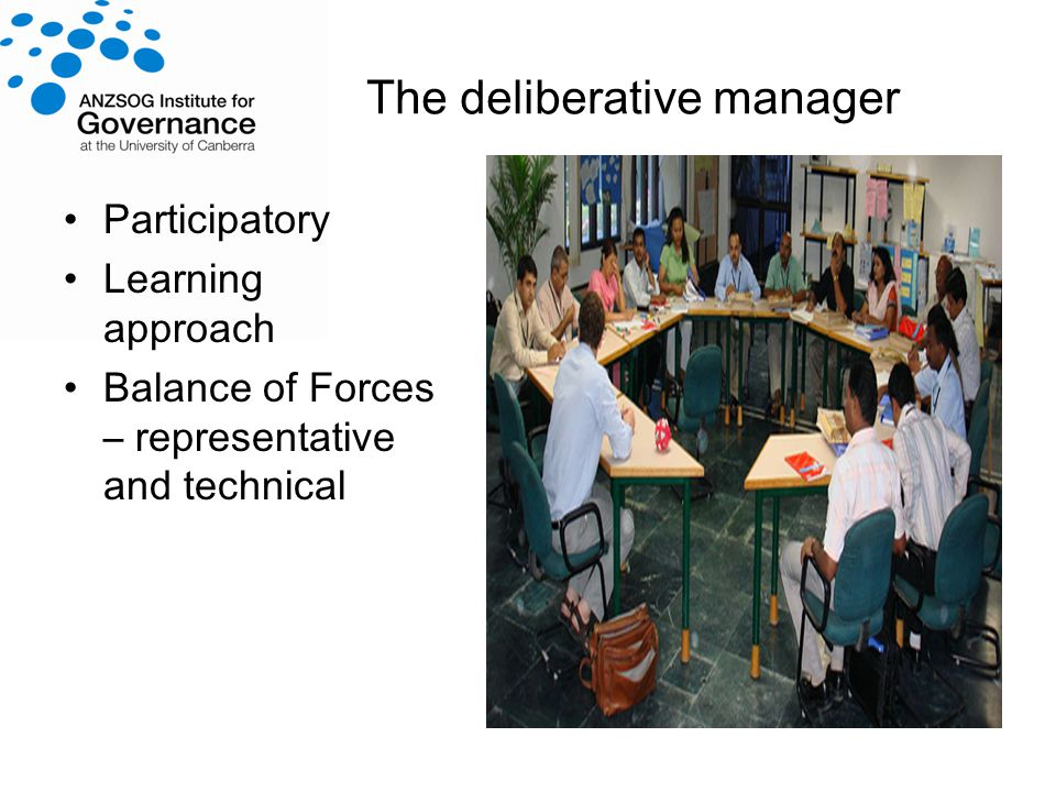The deliberative manager Participatory Learning approach Balance of Forces – representative and technical