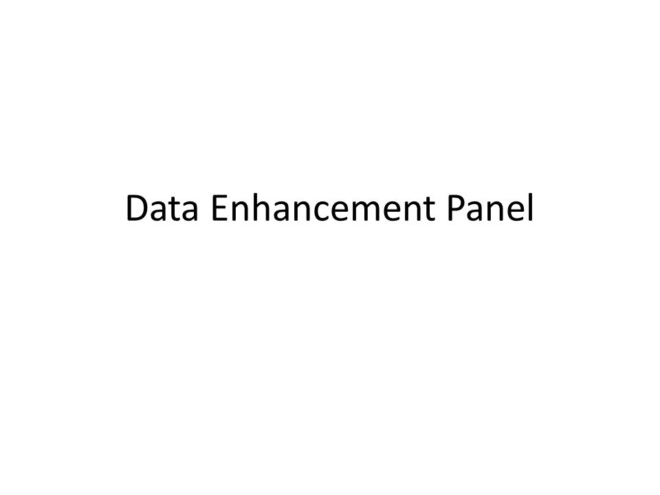 Data Enhancement Panel
