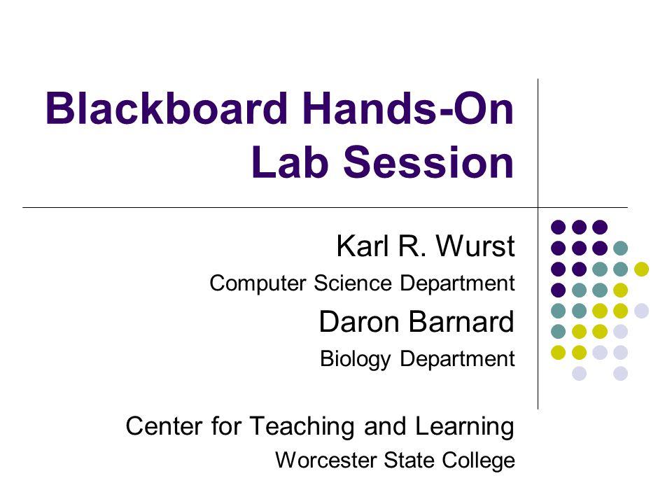 Blackboard Hands-On Lab Session Karl R.