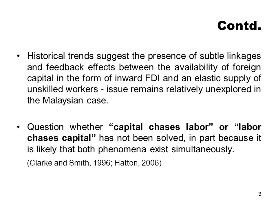 3 Contd. Historical trends suggest the presence of subtle linkages and feedback effects between the availability of foreign capital in the form of inw