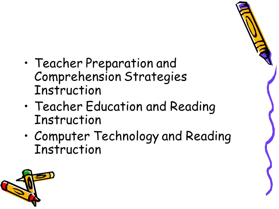 Teacher Preparation and Comprehension Strategies Instruction Teacher Education and Reading Instruction Computer Technology and Reading Instruction