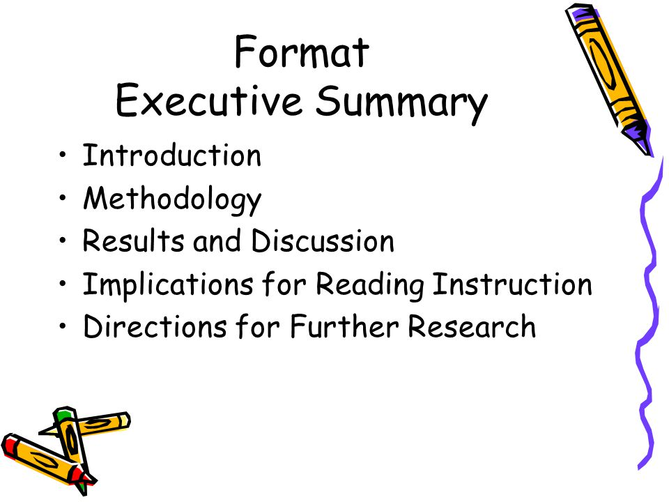 Format Executive Summary Introduction Methodology Results and Discussion Implications for Reading Instruction Directions for Further Research