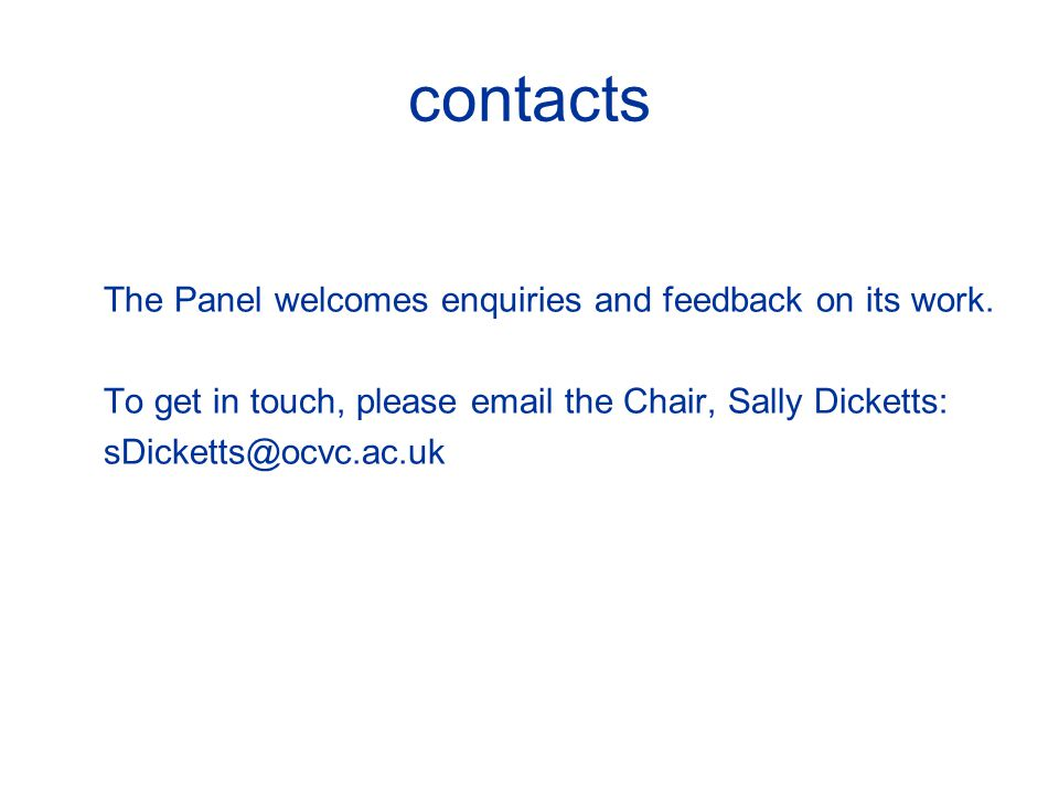 contacts The Panel welcomes enquiries and feedback on its work.
