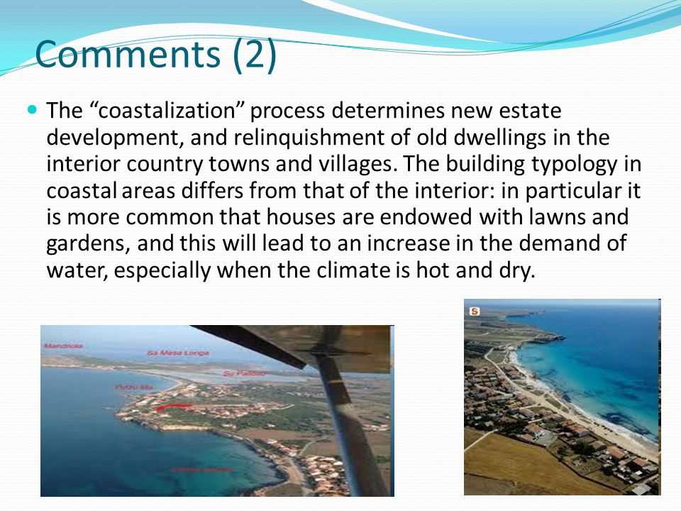 Comments (2) The coastalization process determines new estate development, and relinquishment of old dwellings in the interior country towns and villa