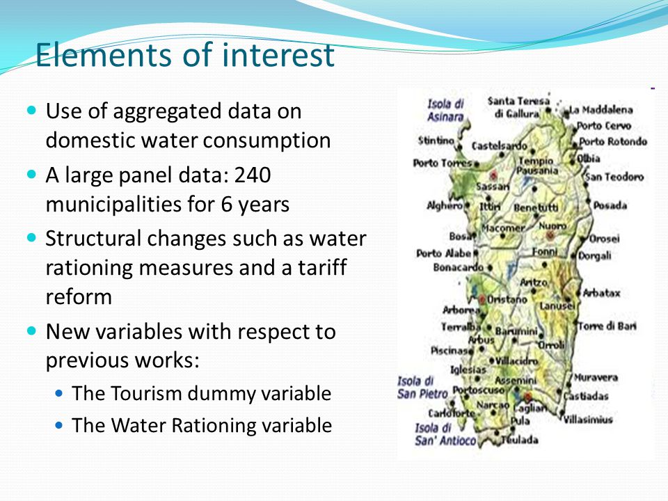 Elements of interest Use of aggregated data on domestic water consumption A large panel data: 240 municipalities for 6 years Structural changes such a