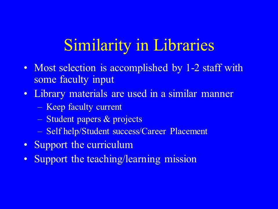 Similarities in Mission All offer a 2 year degree Focus is on teaching/learning; not research Most offer open enrollment Most offer basic skills/remed