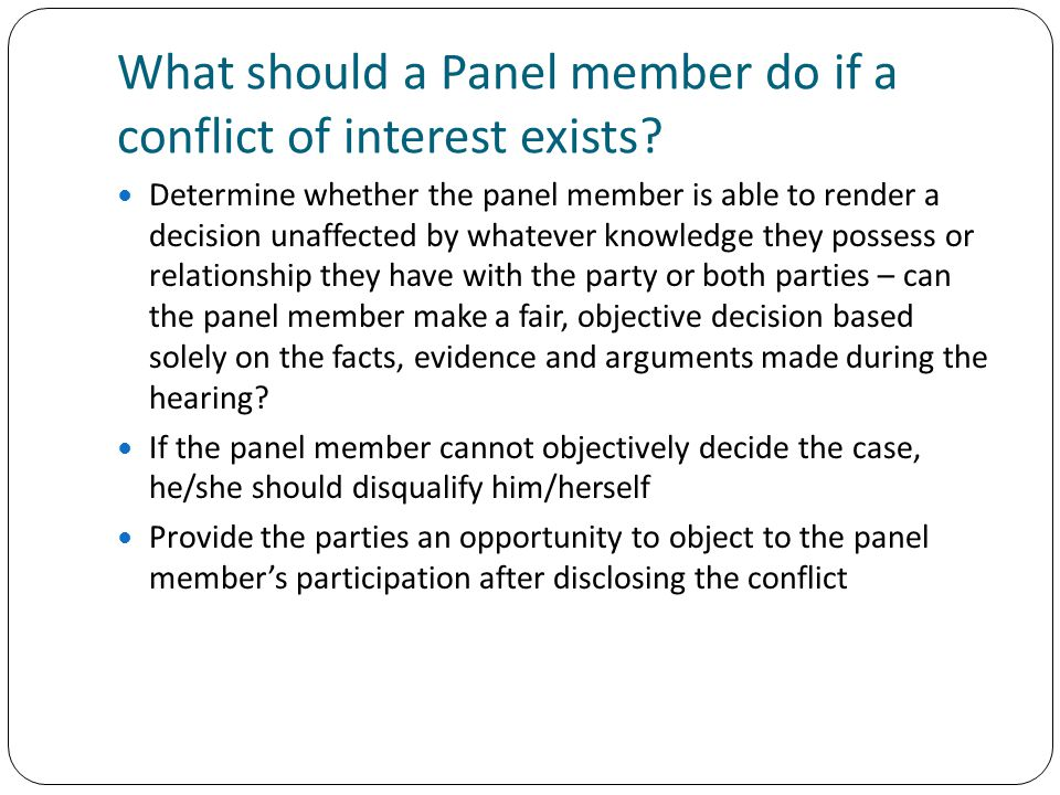 What should a Panel member do if a conflict of interest exists.