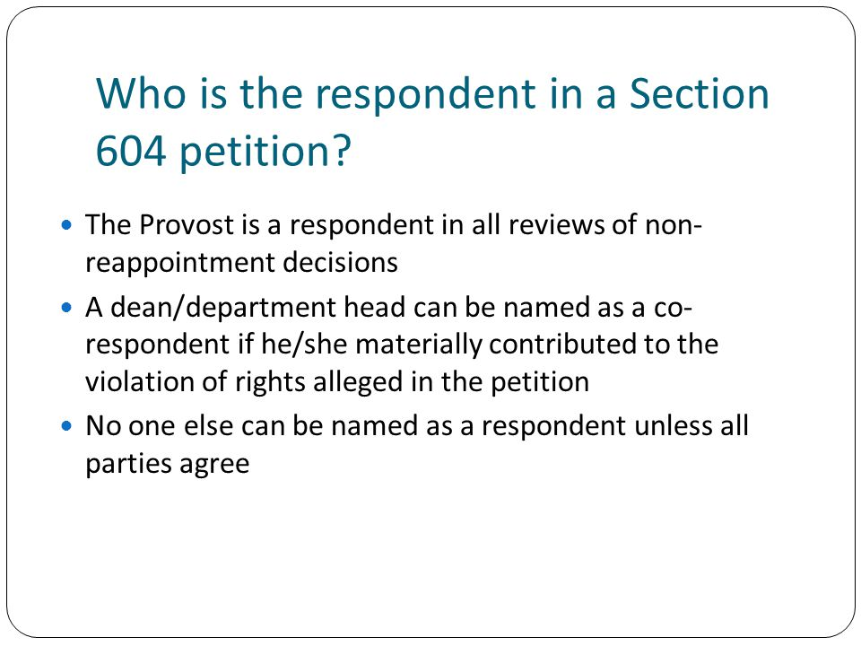 Who is the respondent in a Section 604 petition.