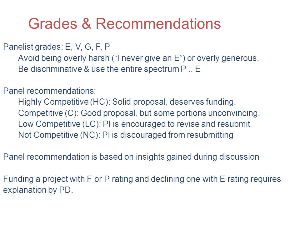 Panelist grades: E, V, G, F, P Avoid being overly harsh (I never give an E) or overly generous.