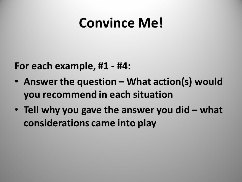 Convince Me.