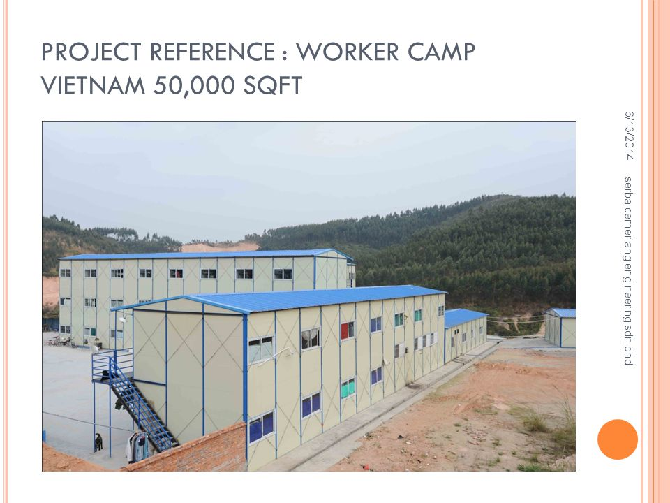 PROJECT REFERENCE : WORKER CAMP VIETNAM 50,000 SQFT 6/13/2014 serba cemerlang engineering sdn bhd