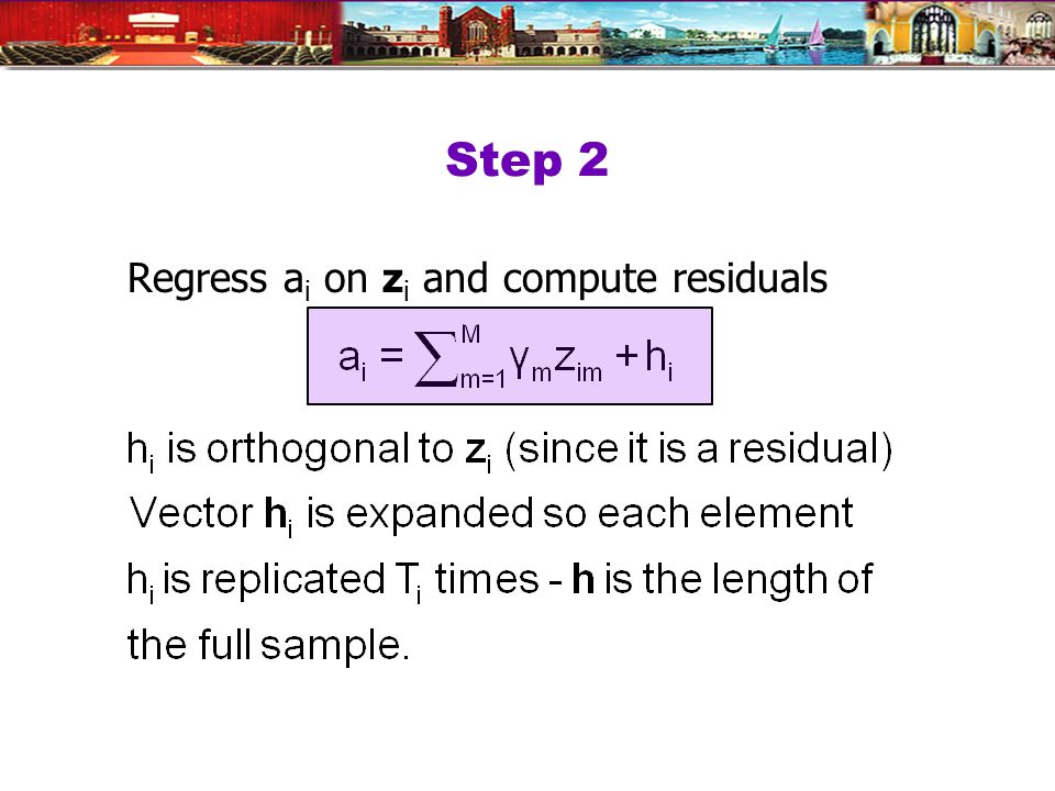 Step 2 Regress a i on z i and compute residuals