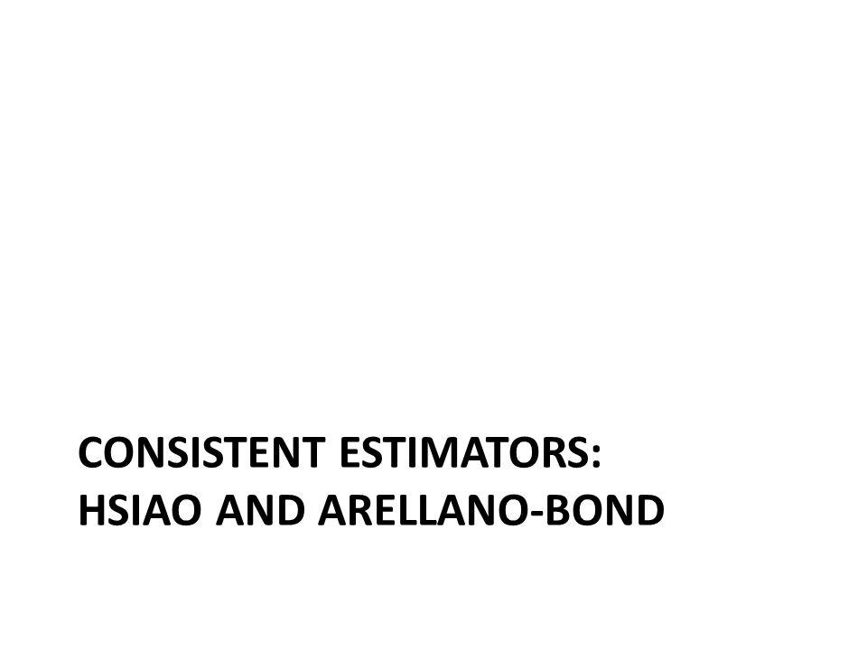 CONSISTENT ESTIMATORS: HSIAO AND ARELLANO-BOND