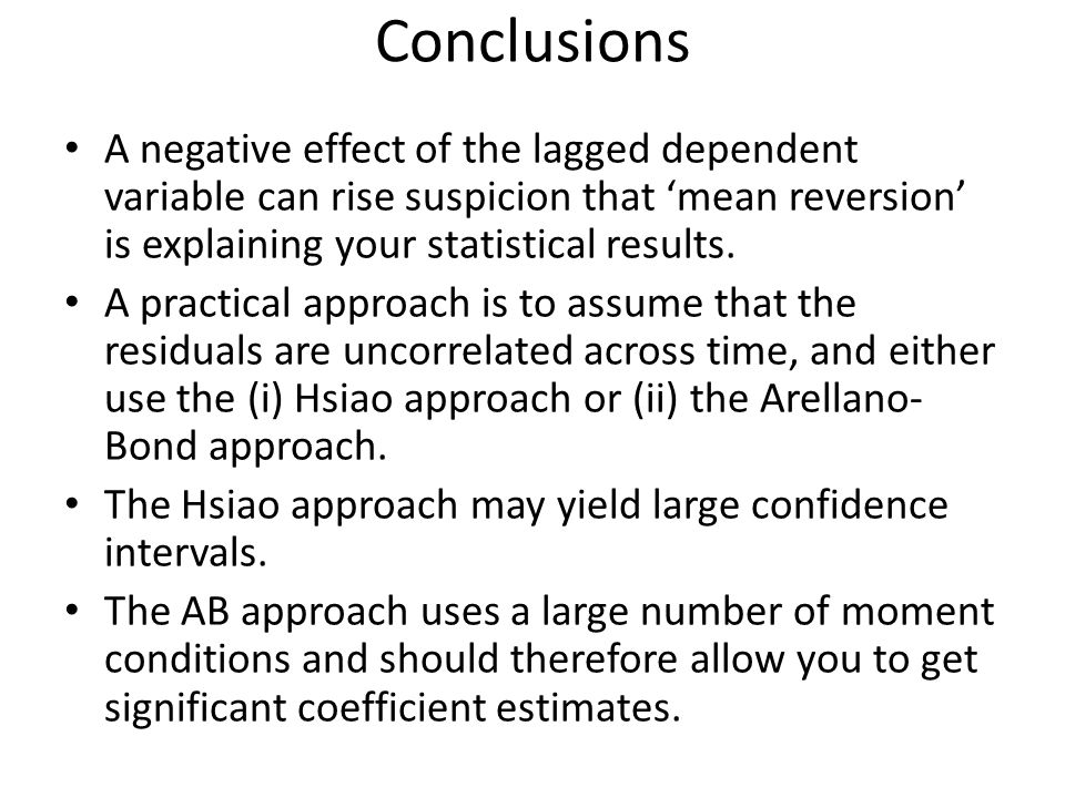Conclusions A negative effect of the lagged dependent variable can rise suspicion that mean reversion is explaining your statistical results.