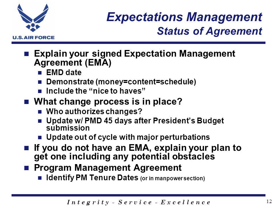 I n t e g r i t y - S e r v i c e - E x c e l l e n c e 12 Expectations Management Status of Agreement Explain your signed Expectation Management Agre