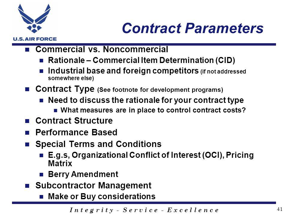 I n t e g r i t y - S e r v i c e - E x c e l l e n c e 41 Contract Parameters Commercial vs. Noncommercial Rationale – Commercial Item Determination